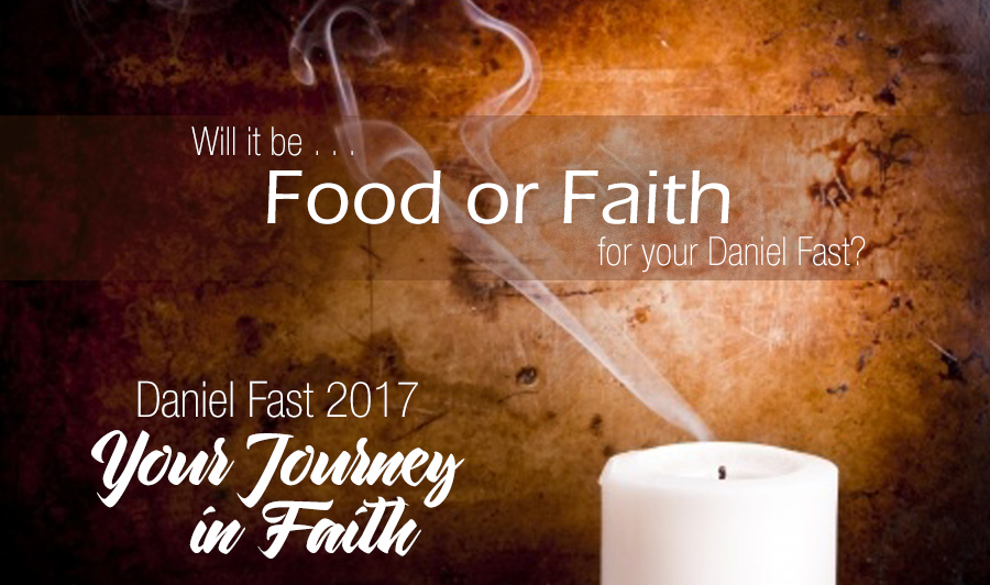 Food or Faith on Your Daniel Fast?